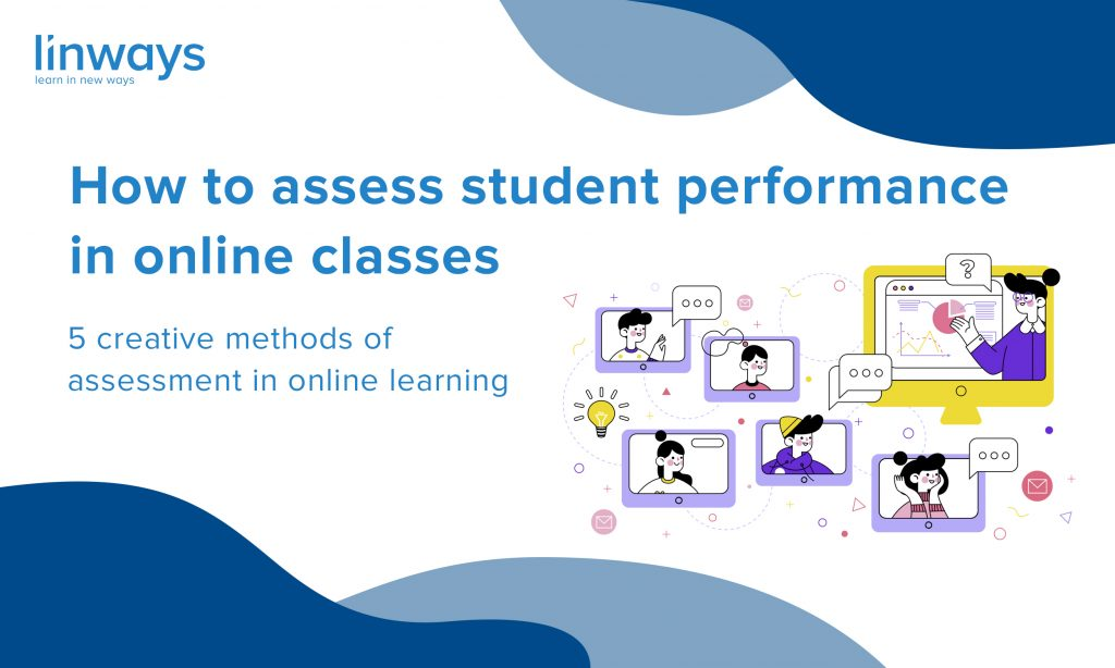 How To Assess Student Performance In Online Classes Linways Technologies Are you wondering whether you are ready to jump into. how to assess student performance in
